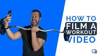 How to Film Workout Videos