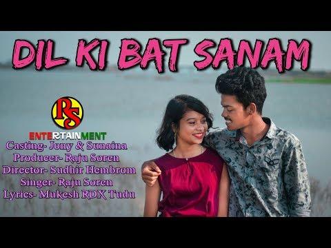Dil Ki Bat Sanam//Raju Soren//Jony Hembrom//New Trailer