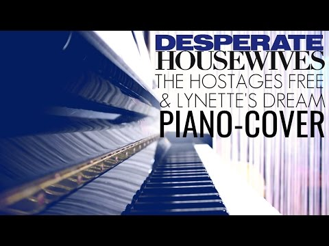 The Hostages Free / Lynette Scavo's Dream - Desperate Housewives Soundtrack (3x07) | Piano-Cover