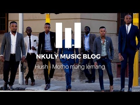 HUSH MALE GROUP- MOTHO MANG LEMANG