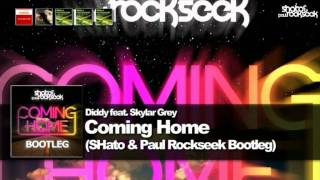 Diddy feat. Skylar Grey - Coming Home (SHato & Paul Rockseek Bootleg)