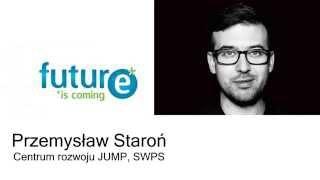 Przemysław Staroń Future is coming jesień 2015