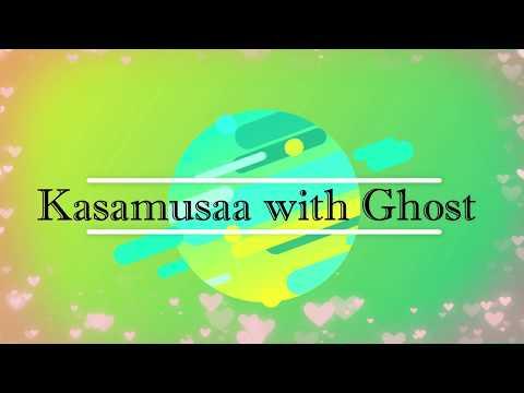 Kasamusaaa with ghost thumbnail