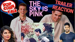 The Sky Is Pink   TRAILER REACTION