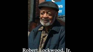 Robert Lockwood Jr. - I Got To Find Me A Woman