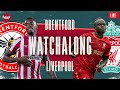 BRENTFORD v LIVERPOOL | WATCHALONG LIVE FANZONE COMMENTARY