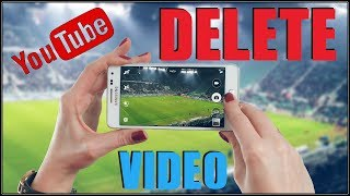 How To Delete Youtube Videos On Your Phone 2017