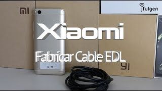 Xiaomi - Fabricar Cable EDL