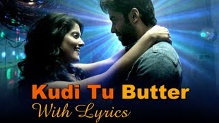 Kudi Tu Butter Song With Lyrics – Bajatey Raho