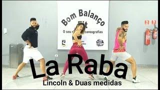 Baixar La Raba - Lincoln & Duas Medidas | Coreografia Bom Balanço Fit