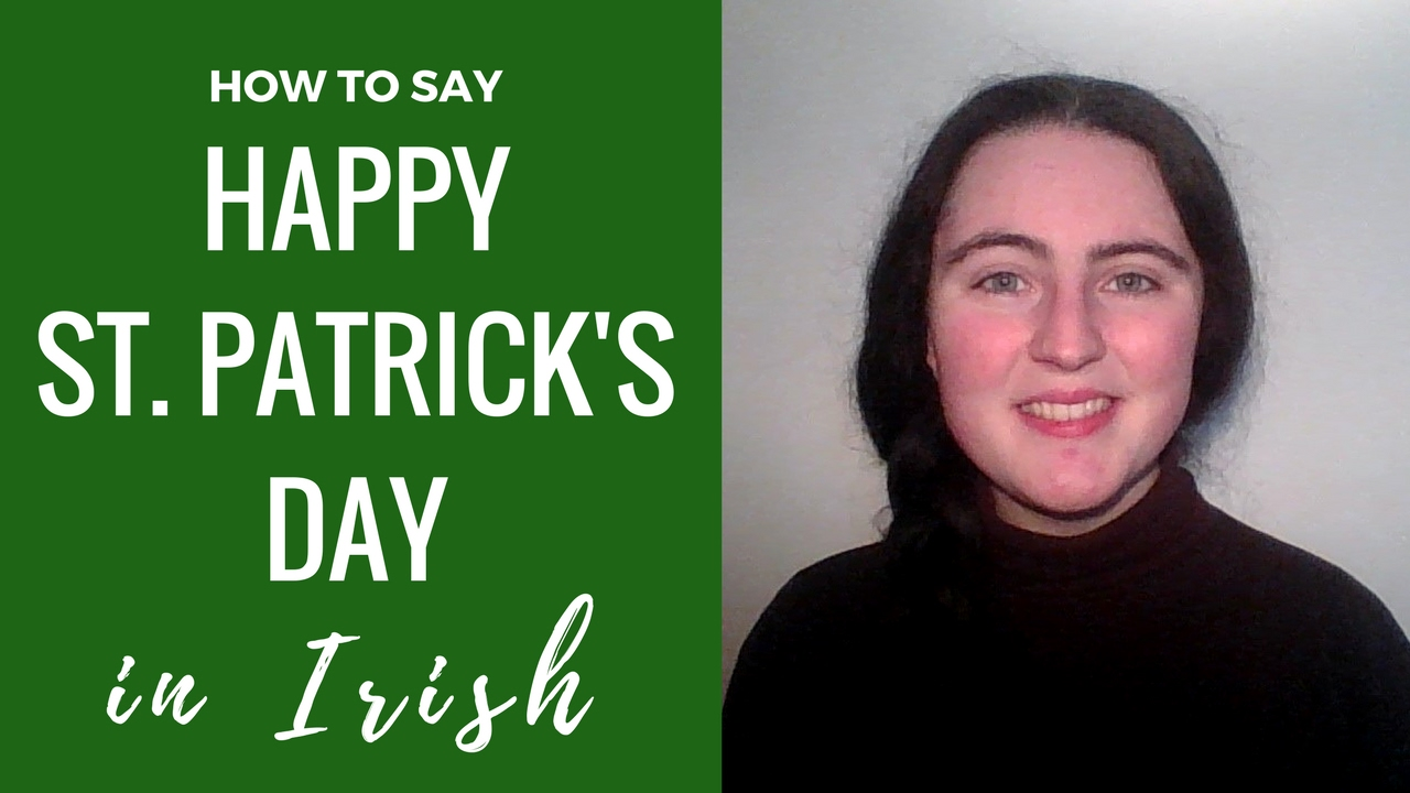 How to read and write gaelic - How To Say Happy St Patrick S Day In Irish Gaelic