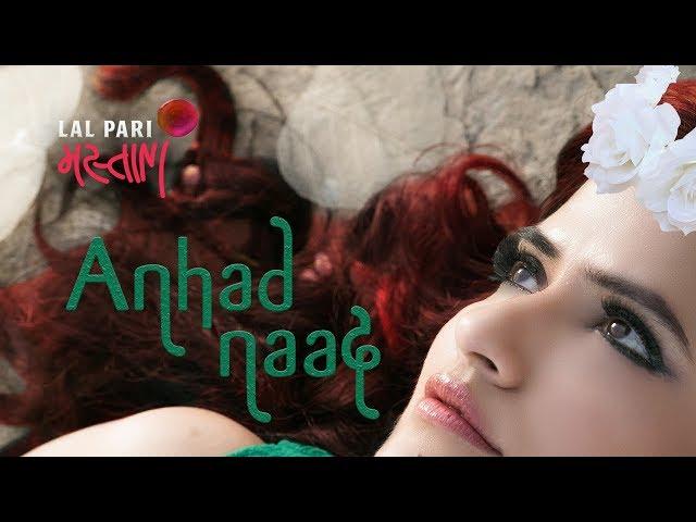 Anhad Naad |Official Music Video | #lalparimastani | Sona Mohapatra