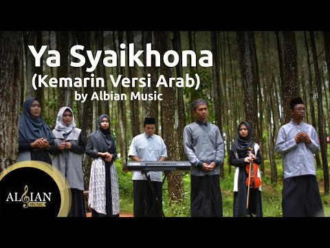(Kemarin Versi Arab) Cover Sholawat Ya Syaikhona - Albian Music