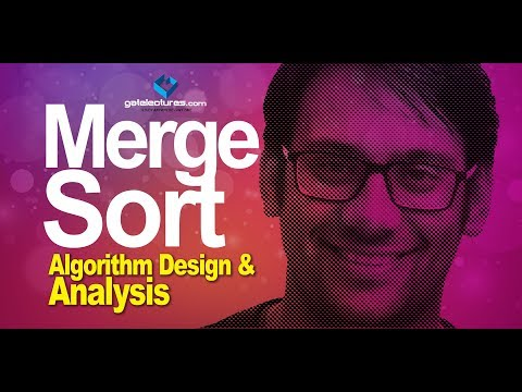Merge Sort - Algorithm Design & Analysis