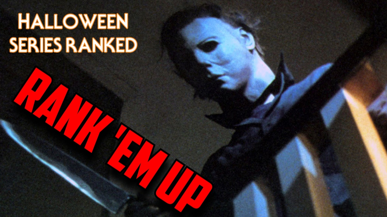 Halloween   Rank 'em Up (Series Ranked from Worst to Best ...