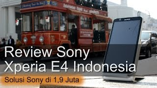 Review Sony Xperia E4 Indonesia 1,9Juta ala Sony