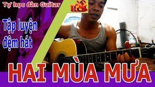 Tự Học Đàn Guitar : HAI MÙA MƯA bolero đệm hát đơn giản và ngắn gọn