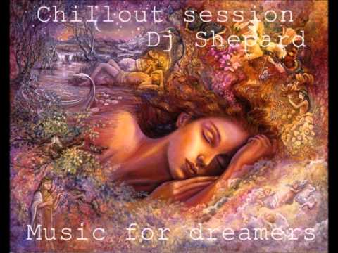 Chillout Session-Music for Dreamers Dj Dave Shepard
