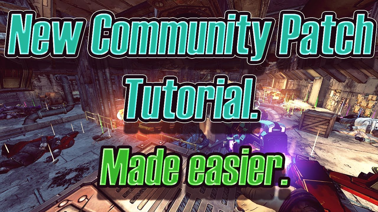 An easier tutorial on how to install the Unofficial Community Patch for  Borderlands 2