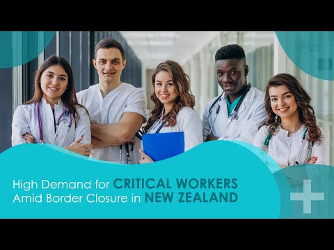 High Demand For Critical Workers Amid Border Closure in New Zealand