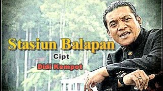 "Gambar cover Stasiun Balapan - Didi Kempot | The Godfather Of Brokenheart ""FAREWELL OM DIDI"""