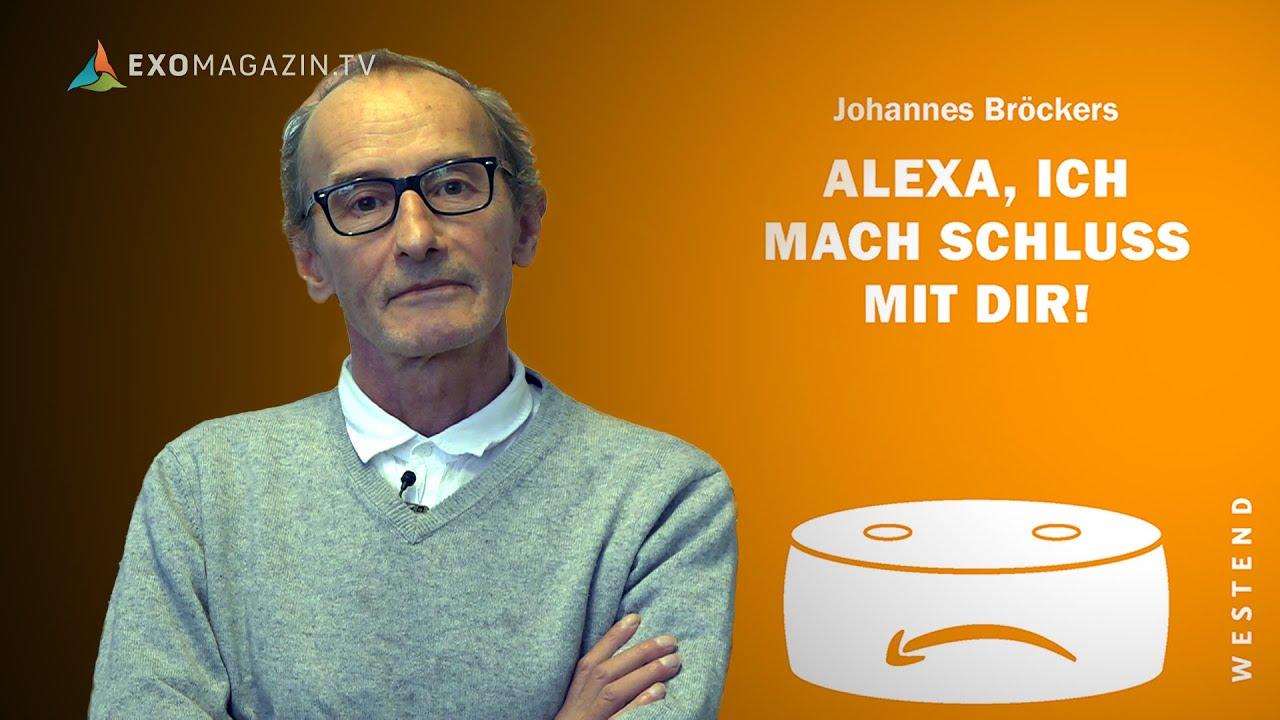 Johannes Bröckers: Alexa, ich mach Schluss mit Dir! | Das