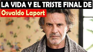 La vida y el triste final de Osvaldo Laport