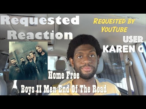 Requested Reaction - Boyz II Men - End of the Road (Home Free Cover)