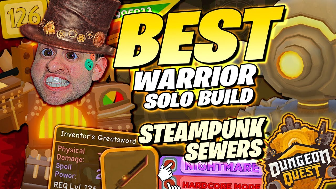 Roblox Dungeon Quest Steampunk Sewers Cosmetic Dungeon Quest Best Warrior Build Steampunk Sewers Nightmare Hardcore Best Legendary Weapon Roblox Youtube