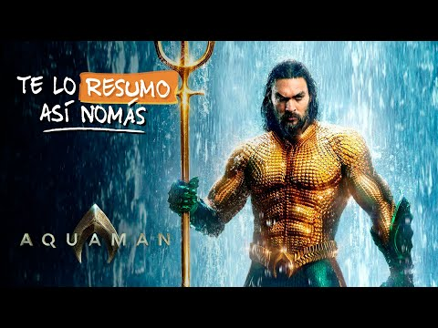 Aquaman | #TeLoResumoAsiNomas 229