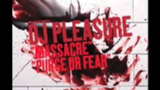 DJ PLEASURE - PURGE YOUR FEAR