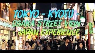 Japan Experience HD - Osaka - Tokyo - Kyoto Streets View HD
