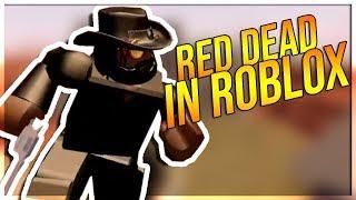 RED DEAD REDEMPTION AUF ROBLOX DIESES NEUE ROBLOX SPIEL IST AMAZING THE WILD WEST