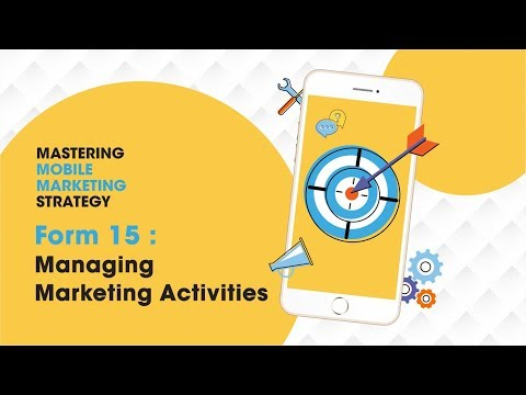 Mastering Mobile Marketing Strategy - How To - Form 15: Managing Marketing Activities