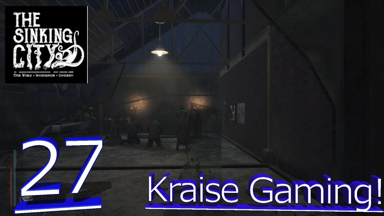 Ep27 The Case of the 3 Seal Parts! The Sinking City - Necronomicon Edition  - By Kraise Gaming!