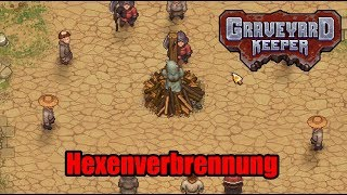 GRAVEYARD KEEPER I 03 I Hexenverbrennung [Deutsch|German]