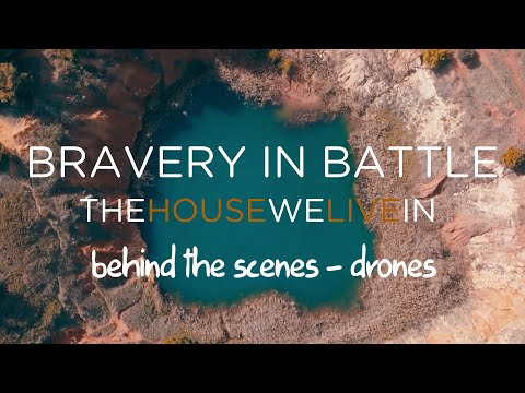 BRAVERY IN BATTLE - The  House We Live In - Behind The Scenes (Drone Shooting)