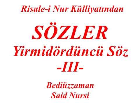 Risale-i Nur Külliyatı'ndan Dersler, Sözler, Yirmidördüncü Söz III , Bediüzzaman Said Nursi