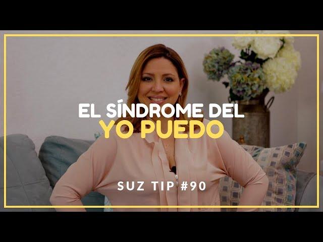 El síndrome del YO PUEDO - Suz Tip #90