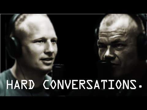 Having Hard Conversations - Jocko Willink & Leif Babin