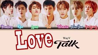 WayV - 'Love Talk ENG VER' COLOR CODED INDONESIA Subtitle |By: #Ren_918