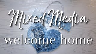 Mixed media | Welcome home