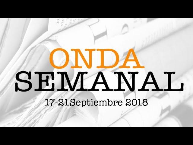 Onda Semanal (17-21 Septiembre)