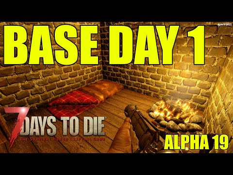 7 Days To Die Alpha 19 |  Base Day One | Ep 1