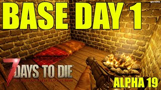 7 Days To Die Alpha 19    Base Day One   Ep 1