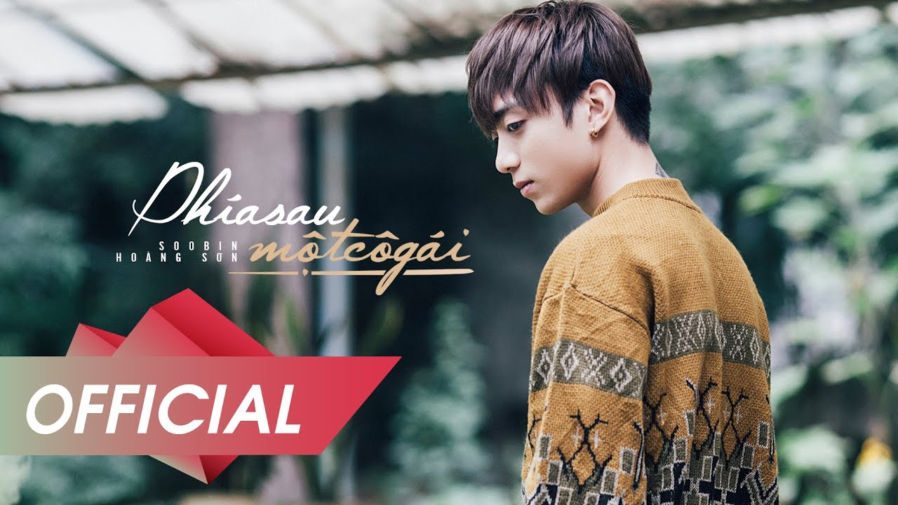 Phía Sau Một Cô Gái - Soobin Hoàng Sơn (Official Music Video 4K) - YouTube