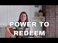 Power To Redeem - Lauren Daigle Acoustic Cover