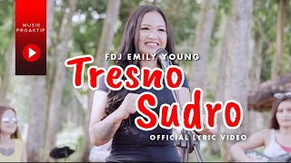 Download FDJ Emily Young - Tresno Sudro (Official Lyric Video) | KENTRUNG
