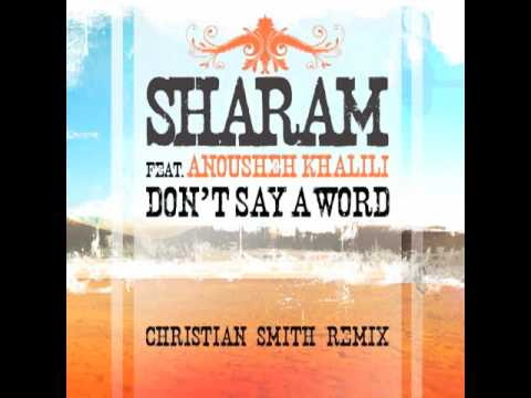 Sharam Feat. Anousheh Khalili Dont Say A Word (Christian Smith Remix)