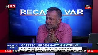 RECALİM VAR/SEÇKİN ÖNER/ADEM NAKÇI/03 AĞUSTOS 2018